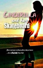 Cinderella and her Skateboard by StoryofaGIRLinlove