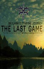[Skylarnatitthryne Journey] The Last Game by hlnotgiven