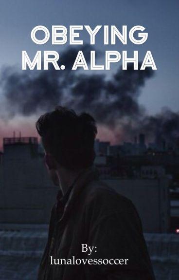 Obeying Mr.Alpha