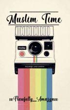 Muslim Time  by Crazy_Hijabi_