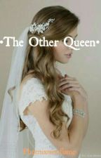 • The other Queen • by Phoenixnineflame