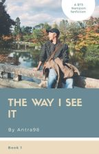 The way I see it.  by Antra98