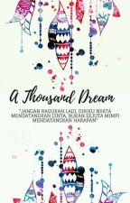 A Thousand Dream by retnopalupi123