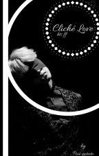 Cliché Love [✔] [Bts FF] PJM FF by Pixi-potato