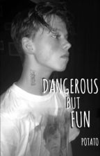 Dangerous but fun by chillxpotato