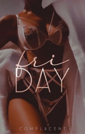 friday. by complacent