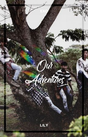 Our Adventures ― EXO by xiurious