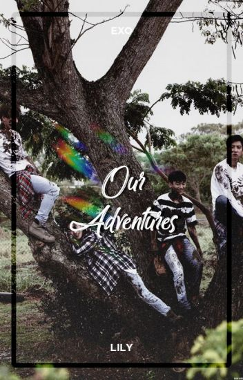 Our Adventures ― EXO