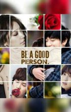 GOOD PERSON by cattleya0594