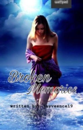Broken Memories (Complete) by Jayveence19