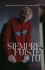 Siempre Fuiste Tú // Ross Lynch & Tú by FeernandaR5