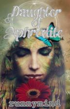 Daughter of Aphrodite (Completed)(Publishing) by Frix_frost