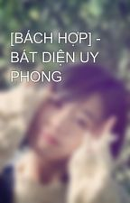 [BÁCH HỢP] - BÁT DIỆN UY PHONG by HuongTinhVe