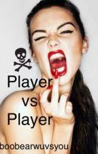 Player VS Player by Boobearwuvsyou