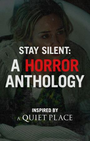 Stay Silent: A Horror Anthology by fright