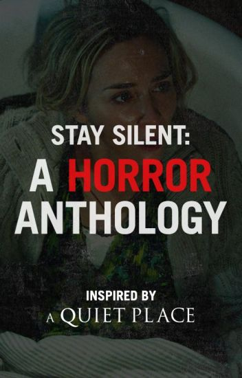 Stay Silent: A Horror Anthology