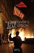 A Caregiver's Last Lesson by RPS720