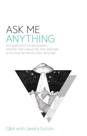 Ask Me Anything // [Questions Open] by jandralee