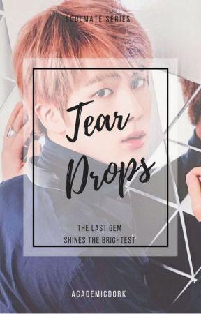 Tear Drops // Jin x reader: Soulmate Series by Academicdork