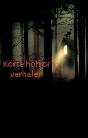 Korte horror verhalen by AnnaBos-Horror