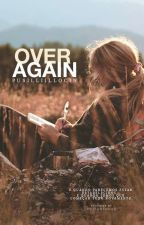 Over Again  by NicolliGabrielly