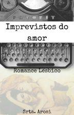 Imprevistos Do Amor by SrtaArosi87