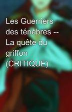 Les Guerriers des ténèbres -- La quête du griffon (CRITIQUE) by CaptaineSuarez