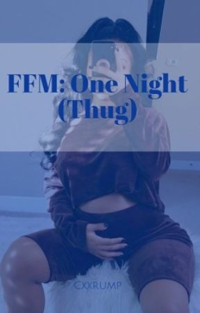 FFM:OneNight(Thug) by cxxrump