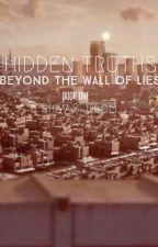 Hidden Truths: Beyond the Wall of Lies by ThatRandomAlien