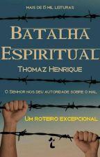 Batalha Espiritual by thomazhenriq