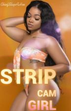 Strip Cam Girl by ChiefSlapAHoe