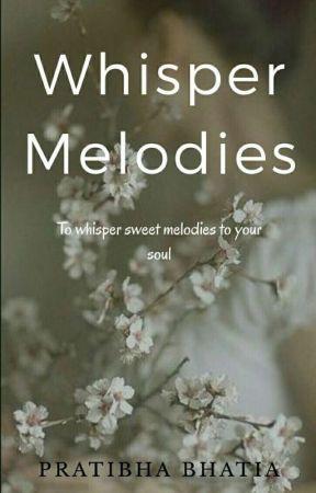 Whisper Melodies[Poetry] by pratibhabhatia