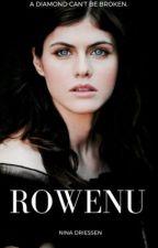 Rowenu series: A diamond can't be broken by ninadriessen023