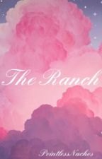 The Ranch by PointlessNachos2