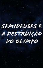 Semideuses a Destruição do Olimpo [Editando] © by Min_Yoonginho2