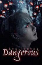 Dangerous ♡ Vkook ♡ by Luxlight02