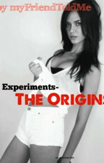 Experiments: The Origins.