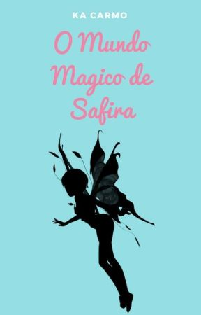 O Mundo Mágico de Safira by CarolinaAliglamb