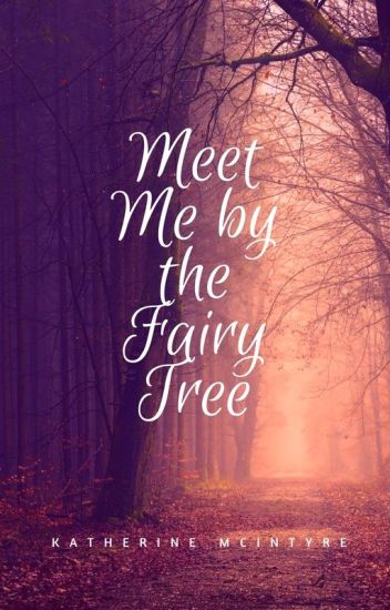 Meet Me by the Fairy Tree