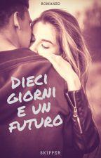 Dieci Giorni E Un Futuro [COMPLETA] by 0antares0