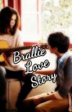 Brallie Love Story [Completed] by VABrallie_