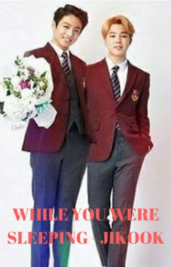 [175] While you were sleeping - Jikook [COMPLETED]
