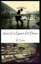 Amor Em Épocas de Chuva  by Rhyshadows