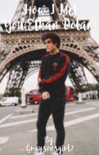 How I met you•Ethan Dolan• by Graysonsgirl7