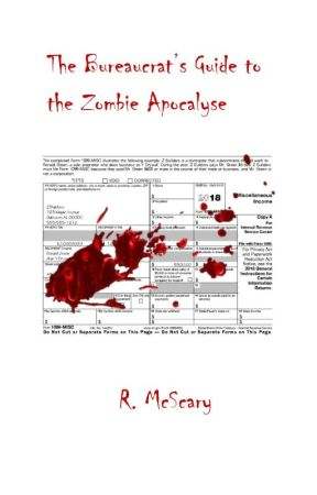 The Bureaucrat's Guide to the Zombie Apocalyse by rtmwriter