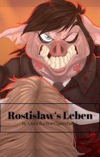 Gideon und Gidget- Rostislaw's Leben(Beta) by spencharly