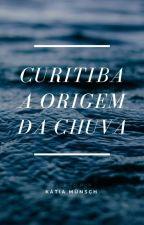 Curitiba: A origem da Chuva by katiamunsch