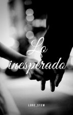Lo Inesperado by Lore_Stew
