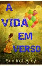 A VIDA EM VERSO by SandroLeyloy