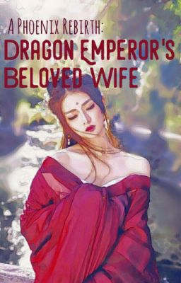 A Phoenix Rebirth: Dragon Emperor's Beloved Wife - Chapter 3: The